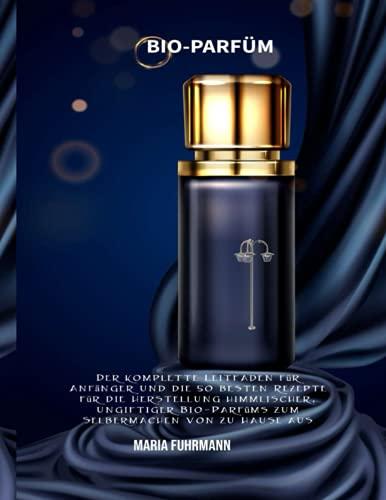 Bio-Parfüm: Der komplette Leitfaden...
