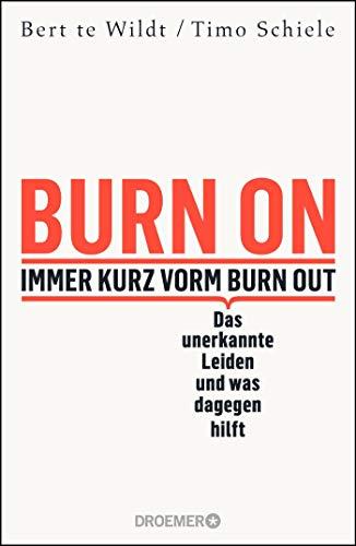 Burn On: Immer kurz vorm Burn Out: Das...