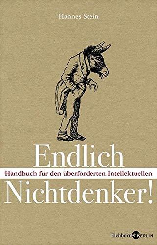 Endlich Nichtdenker: Handbuch für den...