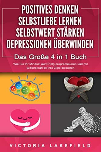 SELBSTLIEBE LERNEN | POSITIVES DENKEN | SELBSTWERT STÄRKEN | DEPRESSIONEN ÜBERWINDEN