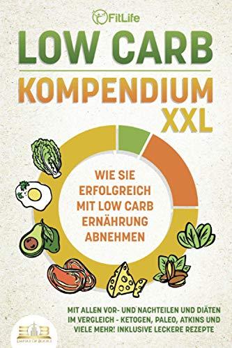 LOW CARB KOMPENDIUM XXL - Wie Sie...