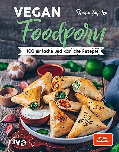 Vegan Foodporn: 100 einfache und...