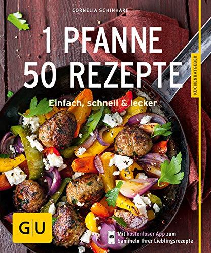 1 Pfanne - 50 Rezepte: Einfach, schnell...