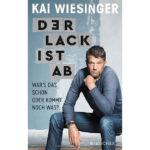 Der Lack ist ab von Kai Wiesinger